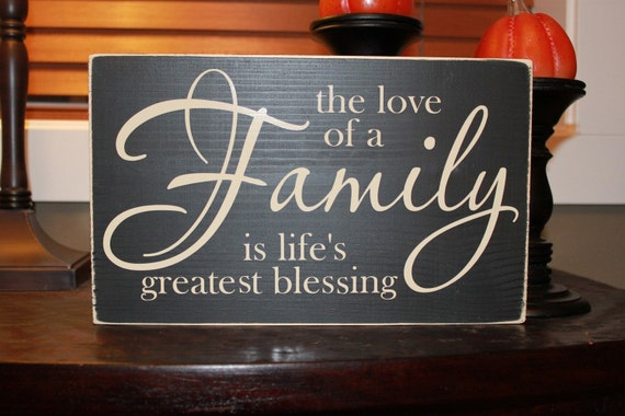The love of a family is lifes greatest blessing, family, wood sign, blessing, Style HM16