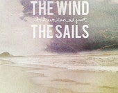 We Can Adjust The Sails- Beautifully textured cotton canvas art print. Order as an 8x10 11x14 or 16x20 size.