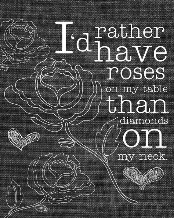 I'd rather have roses- Beautifully textured cotton canvas art print. Order as an 8x10 11x14 or 16x20 size.