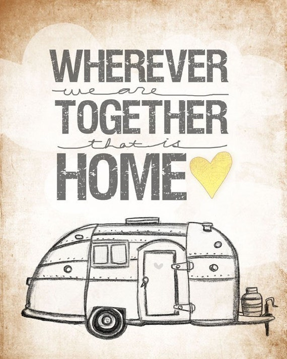 Airstream edition- wherever we are together series- Beautifully textured cotton canvas art print. Order as an 8x10 11x14 or 16x20 size.