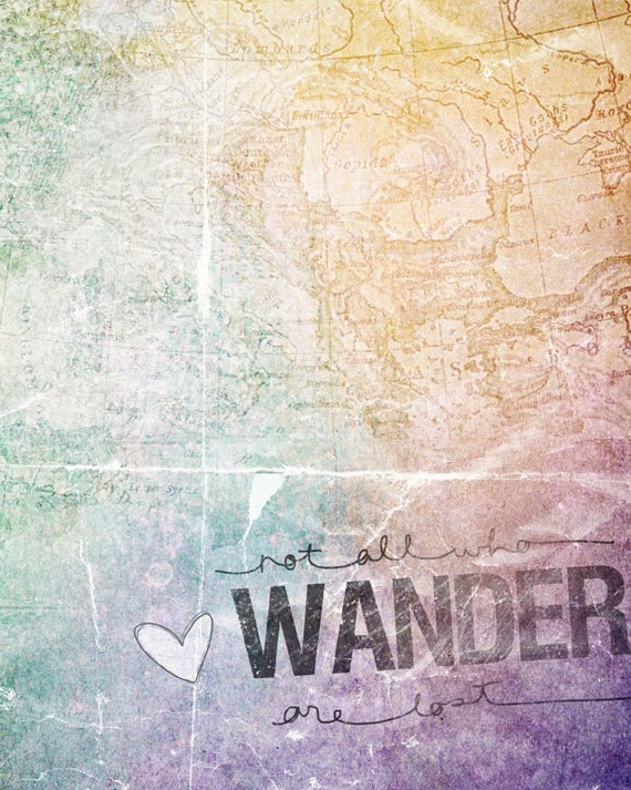 Not All Who Wander Are Lost- Beautifully textured cotton canvas art print. Order as an 8x10 11x14 or 16x20 size.