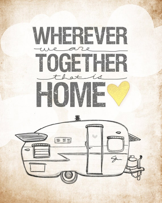 Shasta Trailer Edition- wherever we are together Series- Beautifully textured cotton canvas art print. Order as an 8x10 11x14 or 16x20 size.