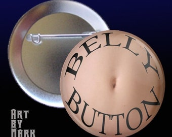 Belly Button  Pinback Button