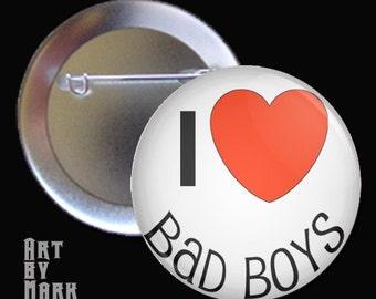 I Love Bad Boys - Pinback Button
