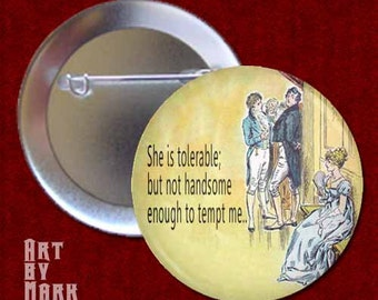 Pride and Predjudice She is tolerable  Pinback Button