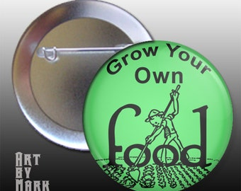 Grow Your Own Food Pinback Button