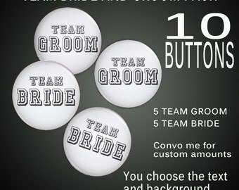 Pin Back Button Team Bride and Team Groom Wedding set