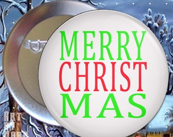 Merry CHRISTmas button  1.25 inch - Pinback Button