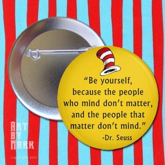 Dr. Seuss Be Yourself   - Pinback Button