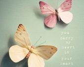 Butterfly photo, typography, pink, yellow, pastel, friendship, mother daughter art, love message, heart - you carry my heart in your heart