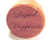 Wood Wine Bottle Stopper - Liquid Happiness - memoriesforlifesb