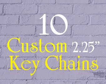 """10 2.25-Inch Custom Key Chains - 2.25"""" Round (2-1/4 Inch) - Full Color - As many designs as you want!"""