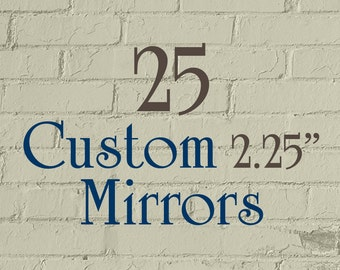"25 Custom Mirrors - 2.25"" Round (2-1/4 Inch) - Full Color - As many designs as you want!"