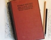 Woman Her Sex and Love Life - A Premium One of a Kind Handmade Vintage Journal or Sketchbook