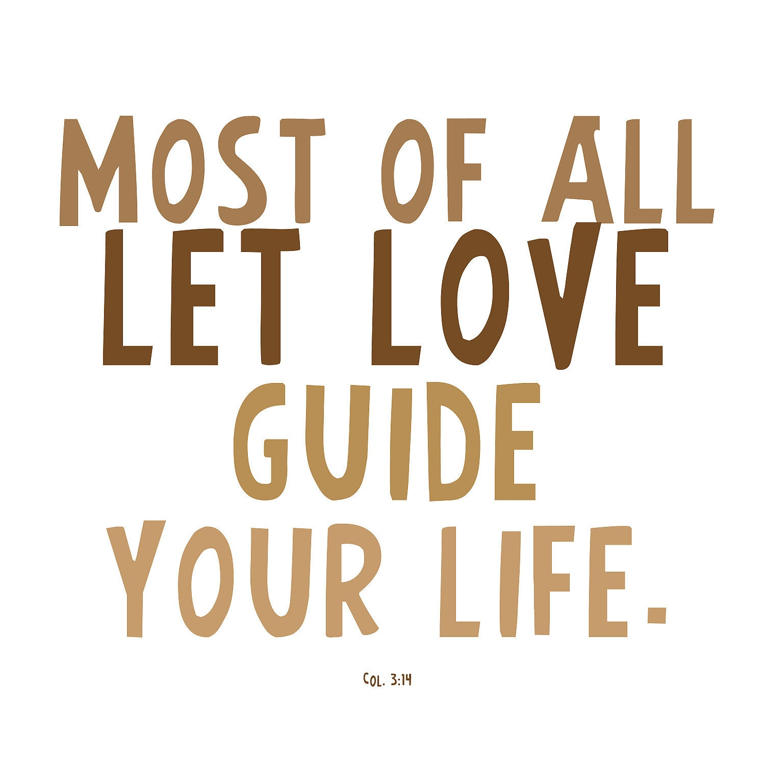 Love Quotes About Life: Print Love Quote Bible Verse Let Love Guide Your Life