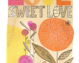 Love Sweet Love - 11X14 GICLEE PRINT, typographic, botanical collage, Susan Black