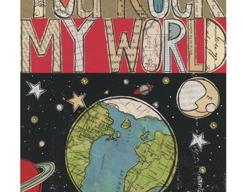 You rock  my world 1 ... 8x10 GICLEE PRINT