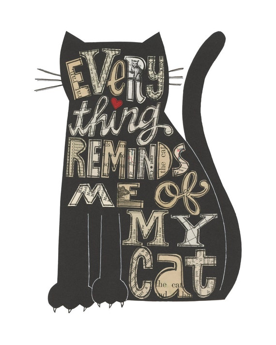 Every Thing Reminds Me of My Cat  - 8X10 GICLEE PRINT, typographic collage, Susan Black