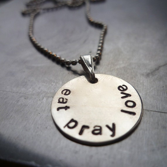 Eat pray love sterling pendant necklace hand stamped recycled silver