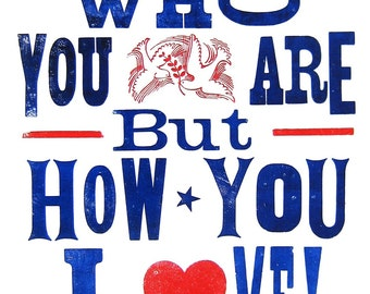 It's Not Who You Are But How You Love LetterPress Posters