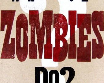What Would Zombies Do ... LetterPress Poster