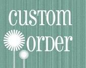 Custom Order For Vicki Dvorak