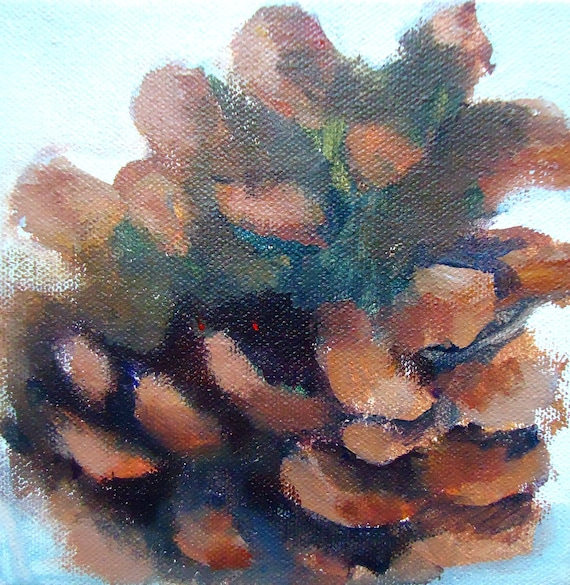 "Original painting of pine cone, acrylic on 6 x 6 canvas, titled ""Reveal"""