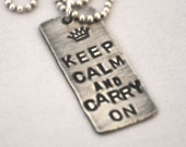 hand stamped personalized keep calm and carry on sterling silver pendant handstamped....