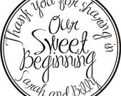Thank you for sharing in Our Sweet Beginning self-inking  --