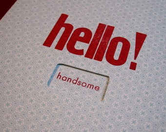 Hello Handsome Letterpress Card