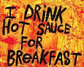 Word Art Print - Drink Hot Sauce For Breakfast