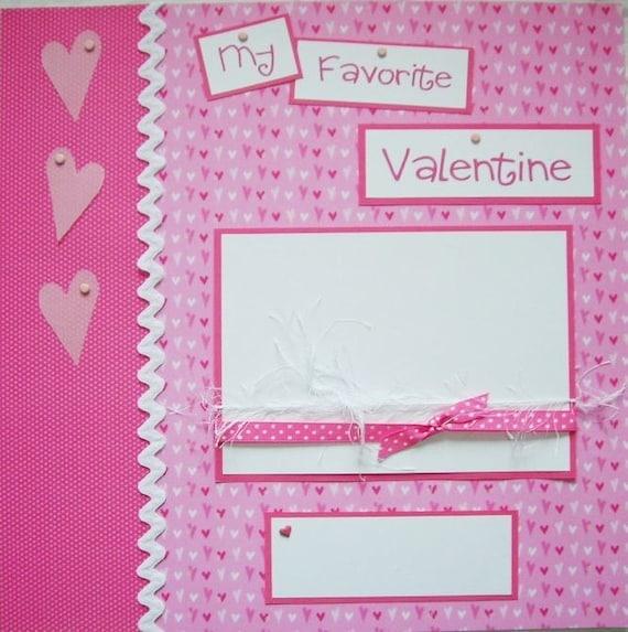 MY FAVORITE VALENTINE 12x12 Premade Scrapbook Pages valentines day