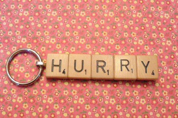 "Scrabble Word Keychain ""HURRY""- so fun"