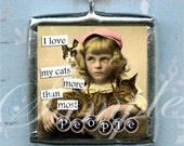 LOVE MY CATS soldered GLAsS pendant ALTeRED ArT necklace COLLaGE CHaRM double sided
