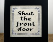 Shut The Front Door - Framed Cross Stitch (Made to Order)