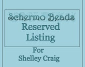 Reserved Listing for Shelley Craig