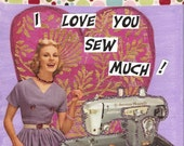 I Love You Sew Much Greeting Card