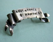 SALE-- 50 percent off-- Adventures and Happiness Brooch