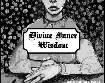 Divine Inner Wisdom: developing intuition through Extreme Visual Journaling workbook by Juliana Coles