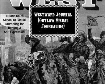 Westward Journal (Outlaw Visual Journaling) \/ Artists Nook 2005 booklet