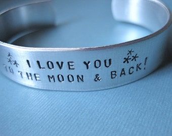 Personalized Bracelet  - I Love you to the Moon and Back - Custom Aluminum Bracelet - Thick 1/2 inch