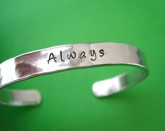Always Bracelet - Hand Stamped Cuff Bracelet - 1/4 inch Cuff