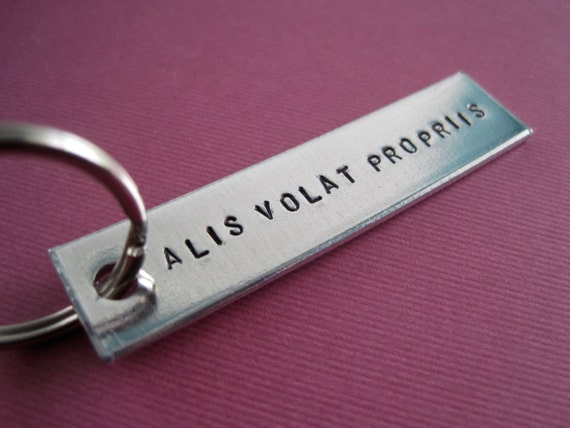 Custom Keychain - Alis Volat Propriis - Latin - Hand stamped Keychain