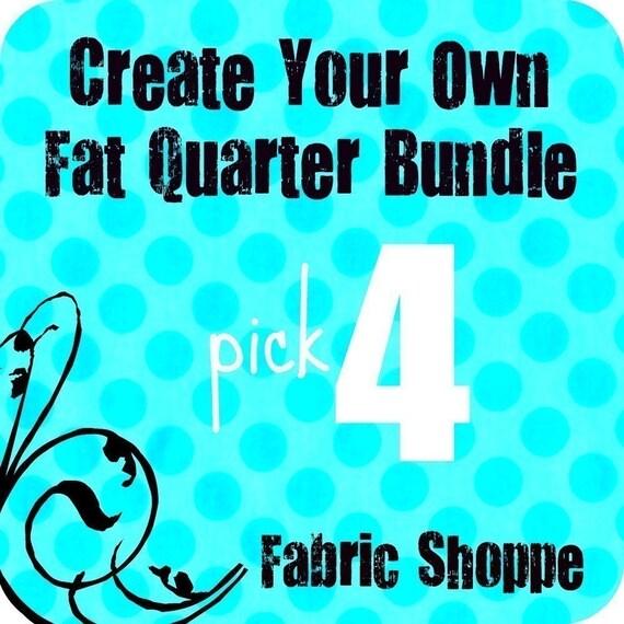 Create Your Own Fat Quarter Bundle- Pick 4 Fat Quarters