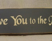 Handpainted I Love You To The Moon And Back Sign