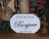 Wood Bonjour Sign, French Shabby Country Cottage Chic, Lake House Cabin, Hand inked Bonjour Plaque, Color Choice, French International