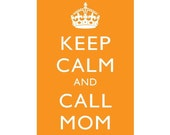 Keep Calm and Call Mom - 5 x 7 print - orange
