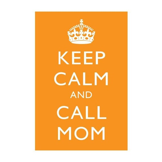 Keep Calm and Call Mom - 5 x 7 print - orange