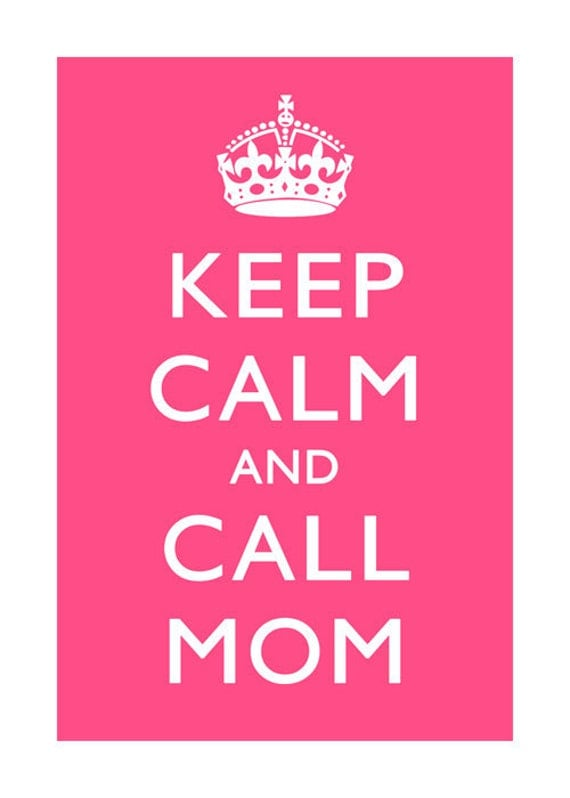 Keep Calm and Call Mom - 5 x 7 print - spring palette