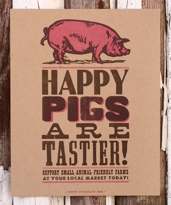 Happy Pigs Are Tastier letterpress print